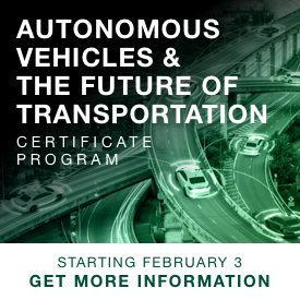 AUTONOMOUS VEHICLES & THE FUTURE OF TRANSPORTATION CERTIFICATE PROGRAM
